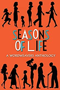 Seasons Of Life: A Wordweaver Anthology by WordWeavers ebook deal