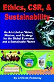 img - for Ethics, CSR, & Sustainability:: An Aristotelian Vision, Mission, And Strategy For The Global Economy And A Sustainable Planet book / textbook / text book