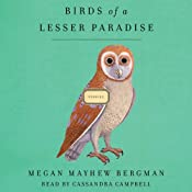Birds of a Lesser Paradise: Stories | [Megan Mayhew Bergman]