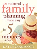 Natural Family Planning Made Easy In 5 Minutes A Day