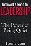 Introverts Road to Leadership - The Power of Being Quiet