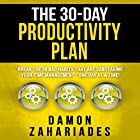 The 30-Day Productivity Plan: Break the 30 Bad Habits That Are Sabotaging Your Time Management - One Day at a Time! Hörbuch von Damon Zahariades Gesprochen von: Joe Hempel