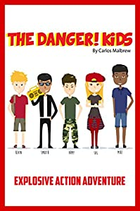 The Danger! Kids: Explosive Action Adventure by Carlos R. Malbrew ebook deal