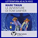 Le avventure di Tom Sawyer Hörbuch von Mark Twain Gesprochen von: Eleonora Calamita