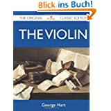 The Violin - The Original Classic Edition