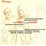 Franck & Gounod: Sept paroles du Christ en croix