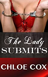 The Lady Submits (Erotic Romance Novelette) (BDSM Bacchanal)