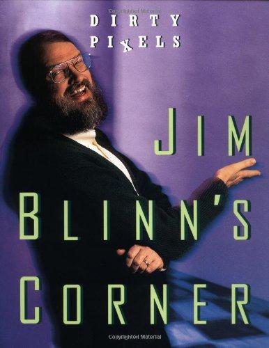Jim Blinn'S Corner: Dirty Pixels (The Morgan Kaufmann Series In Computer Graphics)
