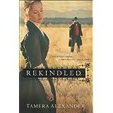 Rekindled (Fountain Creek Chronicles Book #1) ~ Tamera Alexander