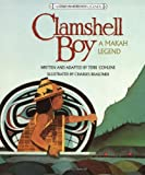 img - for Clamshell Boy: A Makah Legend book / textbook / text book