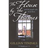 The House by the Thames: and the People Who Lived Thereby Gillian Tindall