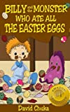 Billy and the Monster Who Ate All The Easter Eggs - FREE Coloring Book Inside! (The Fartastic Adventures of Billy and Monster)