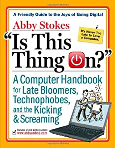 Cover of &quot;Is This Thing On?: A Late Bloom...