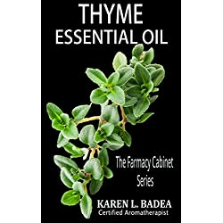 Thyme Essential Oil: The Farmacy Cabinet Series