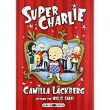 Super Charlie: El primer libro para niños de la reina de la novela negra (Maeva Young)
