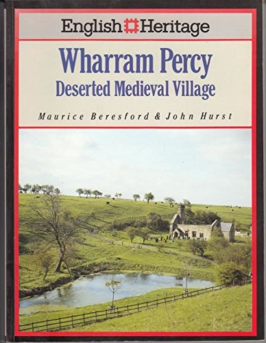 English Heritage Book of Wharram Percy: Deserted Mediaeval Village