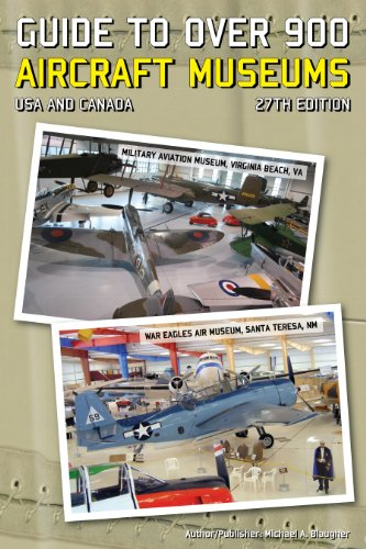 Guide to Over 900 Aircraft Museums, USA & Canada, 27th ed
