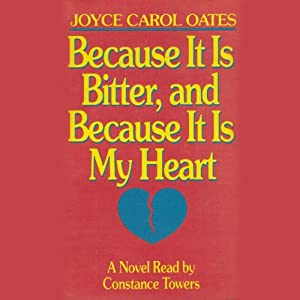 Because It Is Bitter, and Because It Is My Heart Audiobook