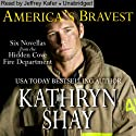 America's Bravest: Hidden Cove Series, Volume 4 (       UNABRIDGED) by Kathryn Shay Narrated by Jeffrey Kafer