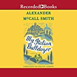 My Italian Bulldozer | Alexander McCall Smith