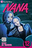 Nana, Vol. 12 (Nana) by Unknown