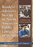 img - for Reader's Advisory Service in North America Public Libraries 1870-2005: A History and Critical Analysis by Juris Dilevko (2007-01-30) book / textbook / text book