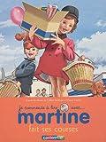 echange, troc Gilbert Delahaye, Marcel Marlier - Je commence à lire avec Martine, Tome 17 : Martine fait ses courses
