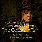 The Adventures of Anastasia Hawke: The Celeste Affair | D. Alan Lewis