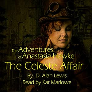 The Adventures of Anastasia Hawke: The Celeste Affair Audiobook