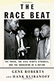 Image of The Race Beat: The Press, the Civil Rights Struggle, and the Awakening of a Nation