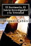 img - for El Santuario, El Juicio Investigador y la Trinidad (Spanish Edition) book / textbook / text book