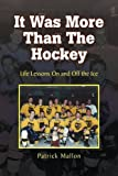img - for It Was More Than the Hockey book / textbook / text book