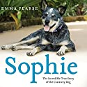 Sophie: The Incredible True Story of the Castaway Dog Audiobook by Emma Pearse Narrated by Anna-Lisa Horton