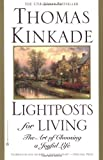 Lightposts for Living: The Art of Choosing a Joyful Life (0446676179) by Kinkade, Thomas