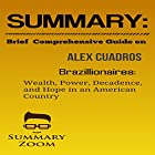 Summary and Brief Comprehensive Guide on Alex Cuadros' Brazillionaires: Wealth, Power, Decadence, and Hope in an American Country Hörbuch von  Summary Zoom Gesprochen von: Doron Alon