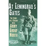 At Leningrad's Gates: The Combat Memories of a Soldier with with Army Group Northby William Lubbeck