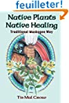 Native Plants, Native Healing: Tradit...