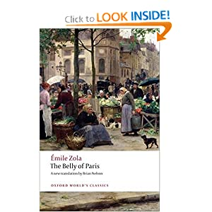 The Belly of Paris (Oxford World's Classics) Emile Zola and Brian Nelson