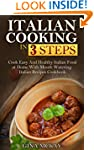 Italian Cooking in 3 Steps: Cook Easy...