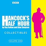 Hancock's Half Hour Collectibles: Volume 1: Rarities from the BBC Radio Archive | Ray Galton,Alan Simpson