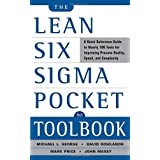 The Lean Six Sigma Pocket Toolbook: A Quick Reference Guide to Nearly 100 Tools for Improving Quality and Speed: A Quick Reference Guide to 70 Tools for Improving Quality and Speedby Michael George