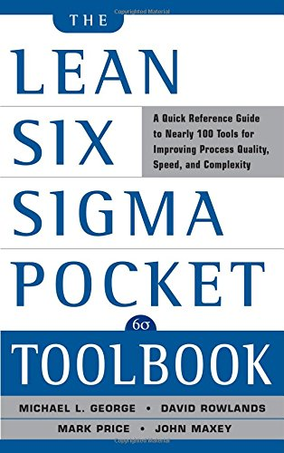 The Lean Six Sigma Pocket Toolbook: A Quick Reference...