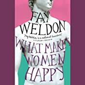 What Makes Women Happy? | [Fay Weldon]