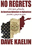 img - for NO REGRETS ~ An American Adventure in Afghanistan book / textbook / text book