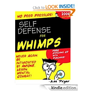 NO Peer Pressure Self Defense for WHIMPS!