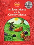 Classic Tales: Beginner 2: The Town Mouse & the Country Mouse Pack (French Edition) (0194239136) by Collectif