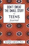 img - for Don't Sweat the Small Stuff For Teens Journal (Don't Sweat the Small Stuff (Hyperion)) book / textbook / text book