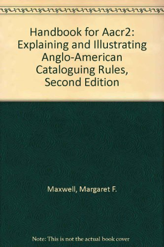 Handbook for Aacr2: Explaining and Illustrating Anglo-American Cataloguing Rules, Second Edition