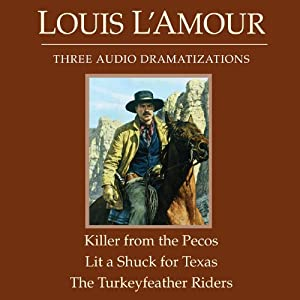 The Killer from the Pecos - Lit a Shuck for Texas - The Turkeyfeather Riders (Dramatized) | [Louis L'Amour]