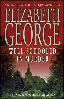 Well-Schooled in Murder: Elizabeth George: 9780340831328: Amazon.com